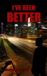 I've Been Better - Steven Ramirez