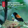 Bird Sounds of Madagascar: An Audio Guide to the Island's Unique Birds - The British Library, Richard Ranft