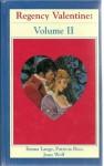 Regency Valentine Vol. II - Mary Balogh, Patricia Rice, Joan Wolf, Emma Lange