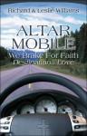 Altar Mobile: We Brake for Faith Destination.Love - Richard Williams, Leslie Williams