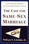 The Case for Same-Sex Marriage: From Sexual Liberty to Civilized Commitment - William N. Eskridge Jr.