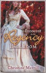 Innocent in the Regency Ballroom (Mills & Boon Regency Collection) - Christine Merrill