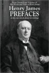 Henry James PREFACES: in his own words about his writings - Henry James