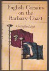 English Corsairs On The Barbary Coast - Christopher Lloyd
