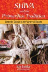 Shiva and the Primordial Tradition: From the Tantras to the Science of Dreams - Alain Daniélou, Jean-Louis Gabin, Kenneth F. Hurry