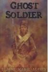 Ghost Soldier - Elaine Marie Alphin