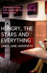 Hungry, the Stars, and Everything - Emma Jane Unsworth
