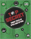 Top Secret: Shady Tales of Spies and Spying - Laura Buller
