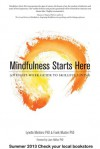 Mindfulness Starts Here: An Eight-Week Guide to Skillful Living - Lynette Monteiro, Frank Musten, Joan Halifax