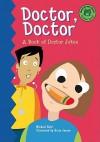 Doctor, Doctor: A Book Of Doctor Jokes (Read It! Joke Books) - Michael Dahl