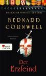 Die Bücher vom Heiligen Gral. Der Erzfeind: Buch 3 (German Edition) - Claudia Feldmann, Bernard Cornwell