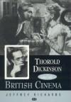 Thorold Dickinson - Jeffrey Richards