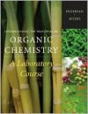 Understanding the Principles of Organic Chemistry: A Laboratory Course - Steven F. Pedersen, M. Myers