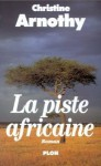 La Piste Africaine - Christine Arnothy