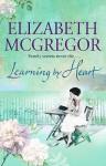 Learning By Heart - Elizabeth McGregor