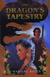 The Dragon's Tapestry - Martine Bates, Martine Leavitt