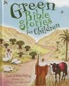 Green Bible Stories for Children - Tami Lehman-Wilzig, Durga Bernhard