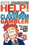 Help! I'm a Classroom Gambler - Pete Johnson