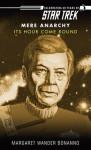 Star Trek: Mere Anarchy: Its Hour Come Round - Margaret Wander Bonanno
