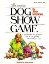 The Great American Dog Show Game - Alvin Grossman, William Watson Denlinger, R. Annabel Rathman