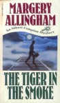 The Tiger in the Smoke (An Albet Campion Mystery) - Margery Allingham