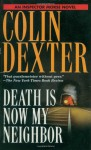 Death is Now My Neighbor (Inspector Morse, #12) - Colin Dexter