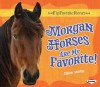 Morgan Horses Are My Favorite! - Elaine Landau