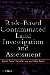 Risk-Based Contaminated Land Investigation and Assessment - Petts, Mike Smith, Tom Cairney