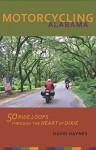 Motorcycling Alabama: 50 Ride Loops Through the Heart of Dixie - David Haynes