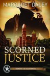 Scorned Justice (Men of the Texas Rangers, #3) - Margaret Daley