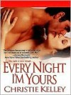 Every Night I'm Yours - Christie Kelley