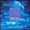 Dreams: True Stories of Remarkable Encounters with God - Ann Spangler