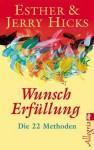 Wunscherfüllung: Die 22 Methoden (German Edition) - Esther Hicks, Jerry Hicks