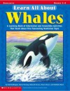 Learn All About Whales - Kath Buffington, Deborah Kovacs, Maria Fleming, Karen Steuer, Nathalie Ward