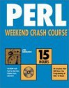 Perl Weekend Crash Course [With CDROM] - Joe Merlino, Joseph Merlino