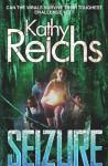 Seizure - Kathy Reichs