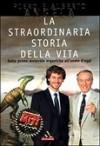 La straordinaria storia della vita - Piero Angela, Alberto Angela
