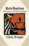 Retribution: The Return of Denise Ryland - Chris Wright