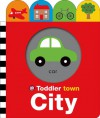 Toddler Town: City - Roger Priddy