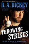 Throwing Strikes: My Quest for Truth and the Perfect Knuckleball - R.A. Dickey, Sue Corbett, Wayne Coffey