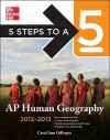 5 Steps to a 5 AP Human Geography, 2012-2013 Edition (5 Steps to a 5 on the Advanced Placement Examinations Series) - Carol Ann Gillespie