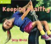 Keeping Healthy (QED Start Reading and Thinking) - Sally Hewitt