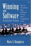 Winning with Software: An Executive Strategy - Watts S. Humphrey