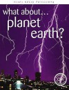 What About Planet Earth? - Brian Williams, Steve Parker