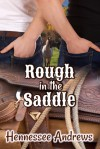 Rough in the Saddle - Hennessee Andrews