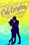 Only Everything (True Love) - Kieran Scott