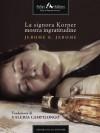 La signora Korner mostra ingratitudine (Italian Edition) - Jerome K. Jerome