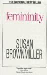 Femininity - Susan Brownmiller