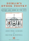 Dublin's Other Poetry: Rhymes and Songs of the City - John Wyse Jackson, Hector McDonnell