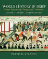 World History in Brief: Major Patterns of Change and Continuity, Volume 1 (To 1450) (7th Edition) - Peter N. Stearns